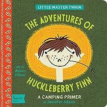 The Adventures of Huckleberry Finn: A BabyLit® Camping Primer (BabyLit Primers)