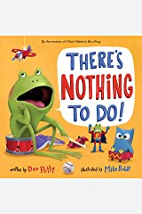 There's Nothing to Do! Kindle Edition