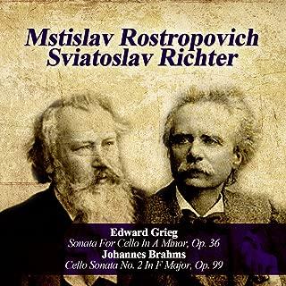 Edward Grieg: Sonata For Cello In A Minor, Op. 36 - Johannes Brahms: Cello Sonata No. 2 In F Major, Op. 99