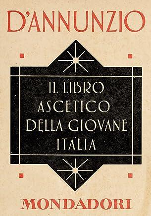 Il libro ascetico della giovane Italia (e-Meridiani Mondadori) (I Meridiani)