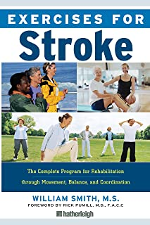 Exercises For Stroke: Safe and Effective Exercise Plan for Improved Movement, Balance, and Coordination for Men and Women ...