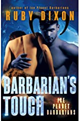 Barbarian's Touch: A SciFi Alien Romance (Ice Planet Barbarians Book 8) Kindle Edition