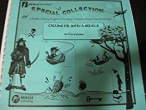 Calling Dr. Amelia Bedelia (Braille Institute Special Collection) (In One Volume)