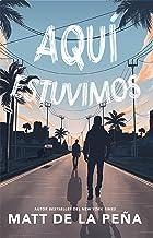 Aquí estuvimos / We Were Here (Spanish Edition)