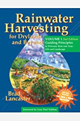 Rainwater Harvesting for Drylands and Beyond, Volume 1, : Guiding Principles to Welcome Rain into Your Life and Landscape 2ed Paperback