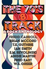The 70's 8-Track: A Rock Anthology Kindle Edition