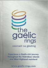 The Gaelic Rings: Cearcaill Na Gaaidhligh