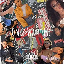 Only Want Me [Explicit]
