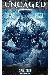Uncaged - Das Tier: Dark Romance Kindle Ausgabe
