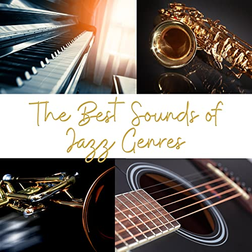 The Best Sounds of Jazz Genres: Instrumental Background Jazz