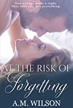 At the Risk of Forgetting: A Second Chance Romance