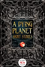 A Dying Planet Short Stories: Epic Tales (Gothic Fantasy)