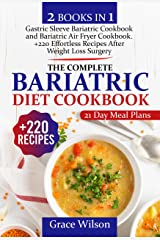 The Complete Bariatric Diet Cookbook: 2 Books in 1,+220 Effortless Recipes After Weight Loss Surgery | Bonus: 21-Day Meal Plan (Bariatric Cookbooks) (English Edition) Format Kindle