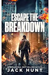 Escape the Breakdown: A Post-Apocalyptic EMP Survival Thriller (A Powerless World Book 1) Kindle Edition