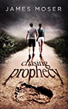 Chasing Prophecy: A Novel