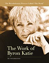 The Work of Byron Katie: An Introduction