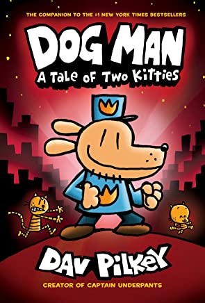 Dog-Man:-A-Tale-of-Two-Kitties:-From-the-Creator-of-Captain-Underpants-(Dog-Man-#3)