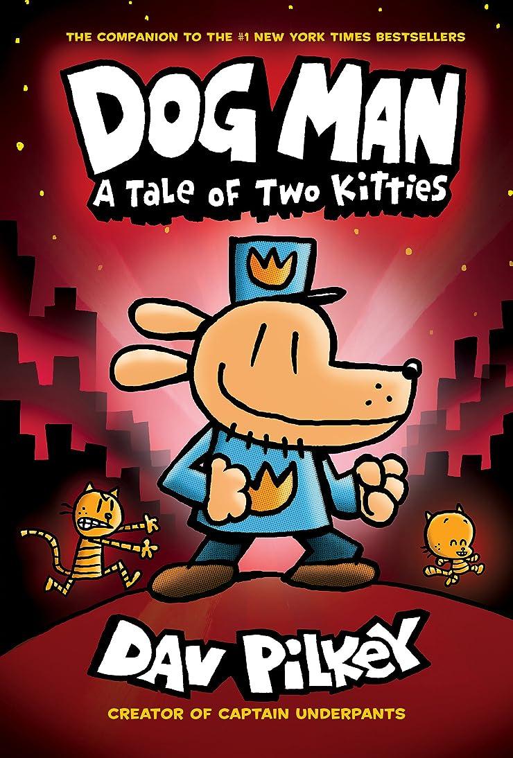 状ネクタイ学者Dog Man: A Tale of Two Kitties: From the Creator of Captain Underpants (Dog Man #3) (English Edition)