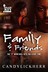 """Family & Friends: The """"F"""" Word Will Fu*k You Every Time Kindle Edition"""