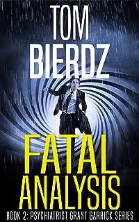 Fatal Analysis (Psychiatrist Grant Garrick series Book 2)