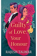 GUILTY OF LOVE, YOUR HONOUR Kindle Edition