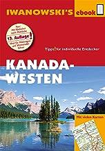 Kanada Westen mit Süd-Alaska - Reiseführer von Iwanowski: Individualreiseführer mit vielen Detail-Karten und Karten-Download (Reisehandbuch) (German Edition)