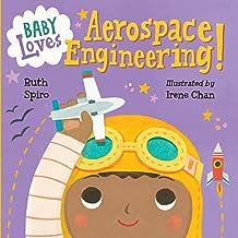 Baby Loves Aerospace Engineering! (Baby Loves Science Book 1)