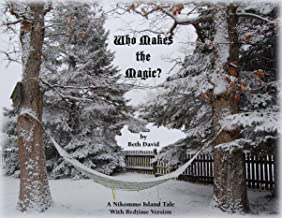 Who Makes the Magic?: A Nikommo Island Tale with Bedtime Version