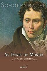 As dores do mundo: O amor - A morte - A arte - A moral - A religião - A política - O homem e a sociedade eBook Kindle