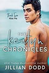 Kiss Me (The Keatyn Chronicles series Book 2) Kindle Edition
