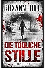 Die tödliche Stille: Thriller (Storm & Partner 3) Kindle Ausgabe