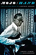 Mojo Hand: The Life and Music of Lightnin' Hopkins (Brad and Michele Moore Roots Music)