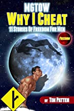 MGTOW Why I Cheat: 11 Stories Of Freedom for Men