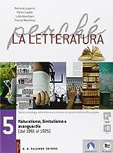 Scaricare Libri Perché la letteratura. Per le Scuole superiori. Con e-book. Con espansione online: Perché la letteratura. Volume 5 + Nel laboratorio di Prometeo 3.0. Con e-book + webook PDF