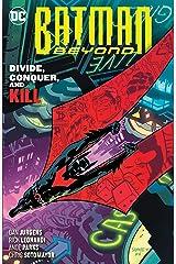Batman Beyond (2016-) Vol. 6: Divide, Conquer, and Kill Kindle Edition