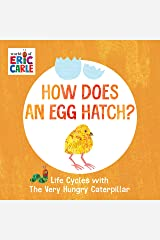 How Does an Egg Hatch?: Life Cycles with The Very Hungry Caterpillar (The World of Eric Carle) Kindle Edition