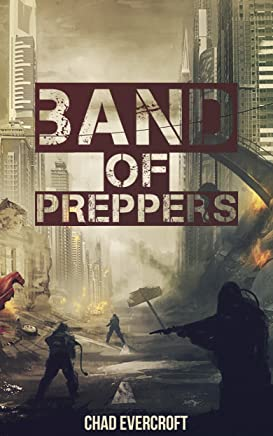 Band of Preppers: A Prepper Fiction Novel (Book 1)