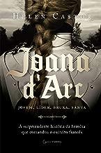 Joana d'Arc: A surpreendente história da heroína que comandou o exército francês