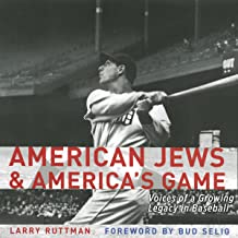 American Jews and America's Game: Voices of a Growing Legacy in Baseball