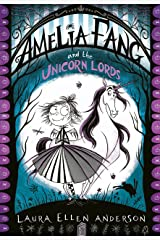 Amelia Fang and the Unicorn Lords (The Amelia Fang Series) Kindle Edition