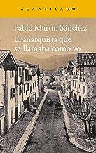 El anarquista que se llamaba como yo (Narrativa del Acantilado nº 221) (Spanish Edition)