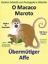 Contos Infantis em Alemão e Português: O Macaco Maroto Ajuda o Sr. Carpinteiro - Übermütiger Affe hilft Herrn Tischler (Aprende Alemão com o Macaco Maroto Livro 1) (Portuguese Edition)
