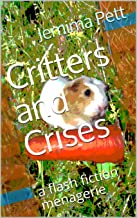 Critters and Crises: a flash fiction menagerie (Unexpected Twisty Tales)