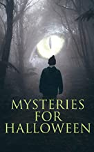Mysteries for Halloween: 60+ Occult & Supernatural Cases, Ghost Stories and Murder Mysteries: The Black Hand, The Birth Ma...