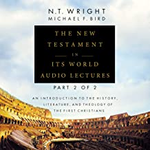 The New Testament in Its World: Audio Lectures, Part 2 of 2: An Introduction to the History, Literature, and Theology of t...