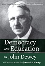 Democracy and Education by John Dewey: With a Critical Introduction by Patricia H. Hinchey