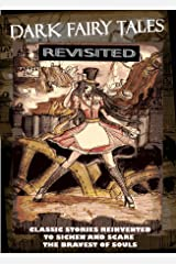 Dark Fairy Tales Revisited Kindle Edition