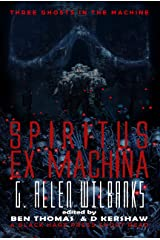 Spiritus ex Machina: Three Ghosts in the Machine Book Two Kindle Edition
