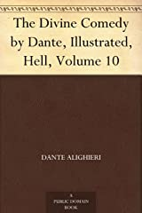 The Divine Comedy by Dante, Illustrated, Hell, Volume 10 (English Edition) eBook Kindle