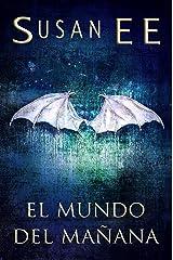 El mundo del mañana (Ángeles caídos nº 2) (Spanish Edition) Kindle Edition